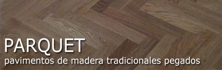 Suelos parquet tradicionales pegados